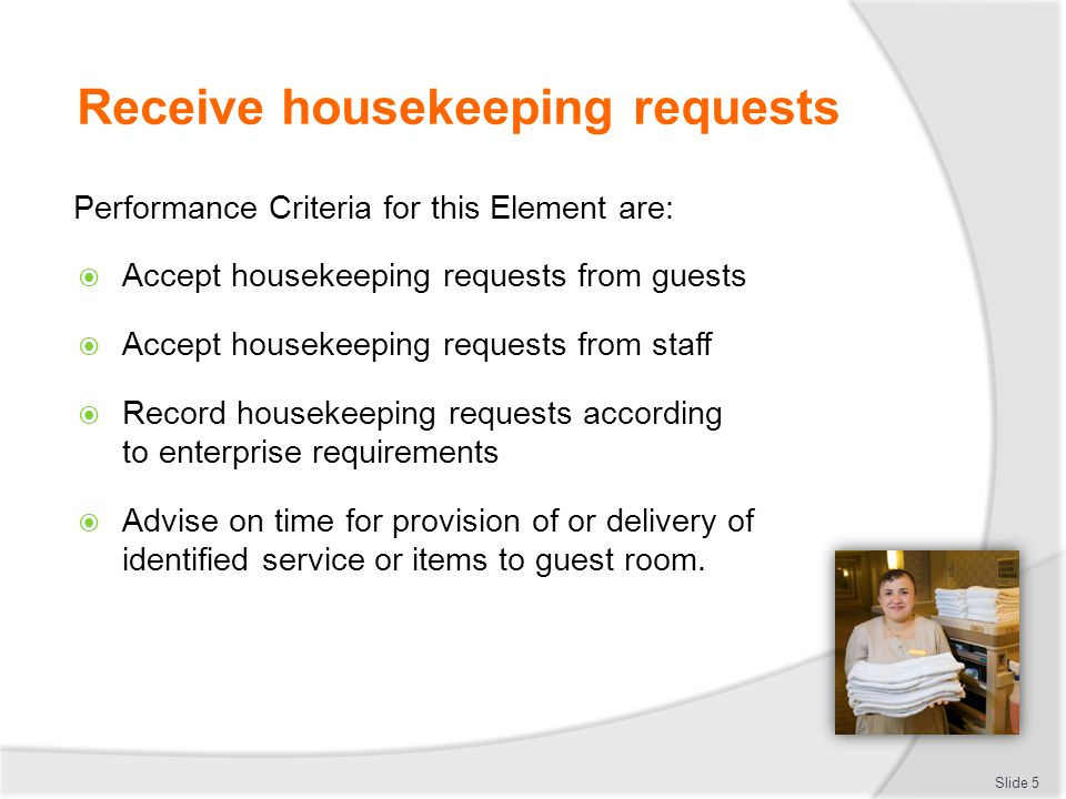 Receive housekeeping requests