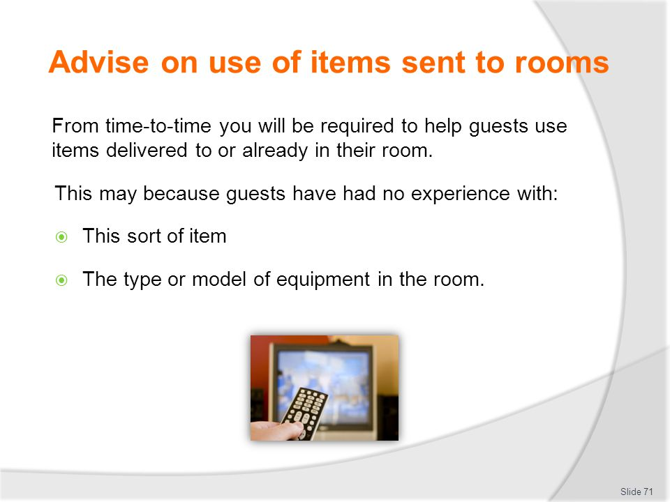 Advise on use of items sent to rooms