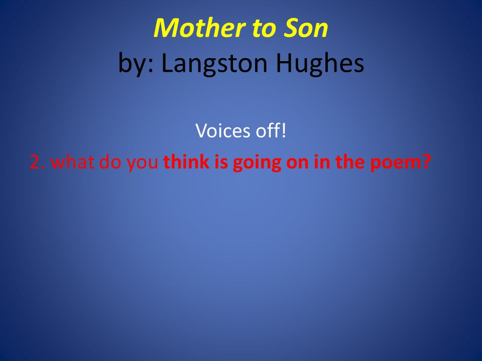 Mother to Son by: Langston Hughes