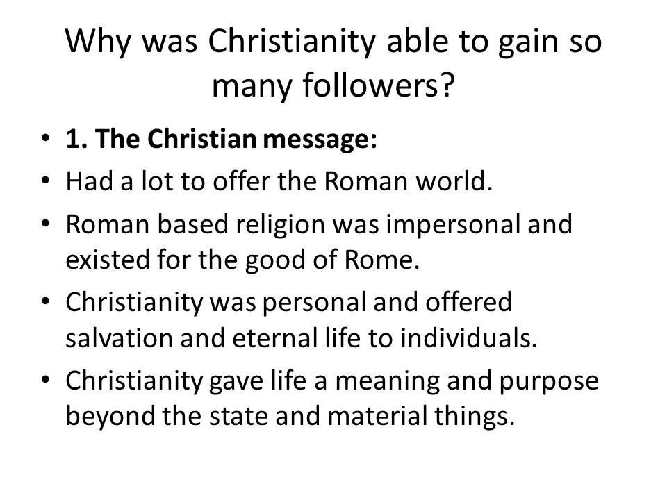 Why was Christianity able to gain so many followers