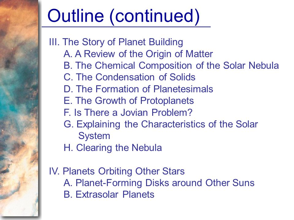 Outline (continued) III. The Story of Planet Building