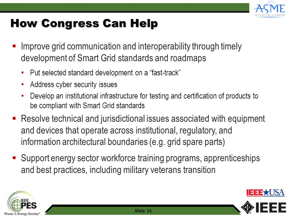 4/19/2017 How Congress Can Help. Improve grid communication and interoperability through timely development of Smart Grid standards and roadmaps.