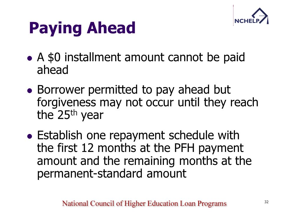 Paying Ahead A $0 installment amount cannot be paid ahead