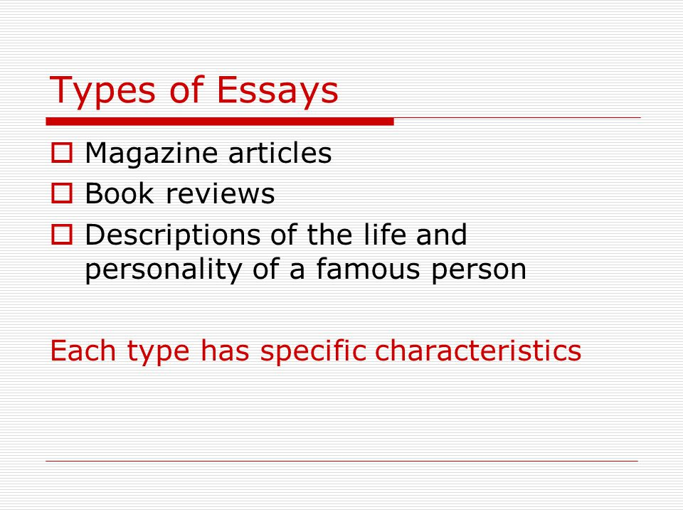 Types of Essays Magazine articles Book reviews