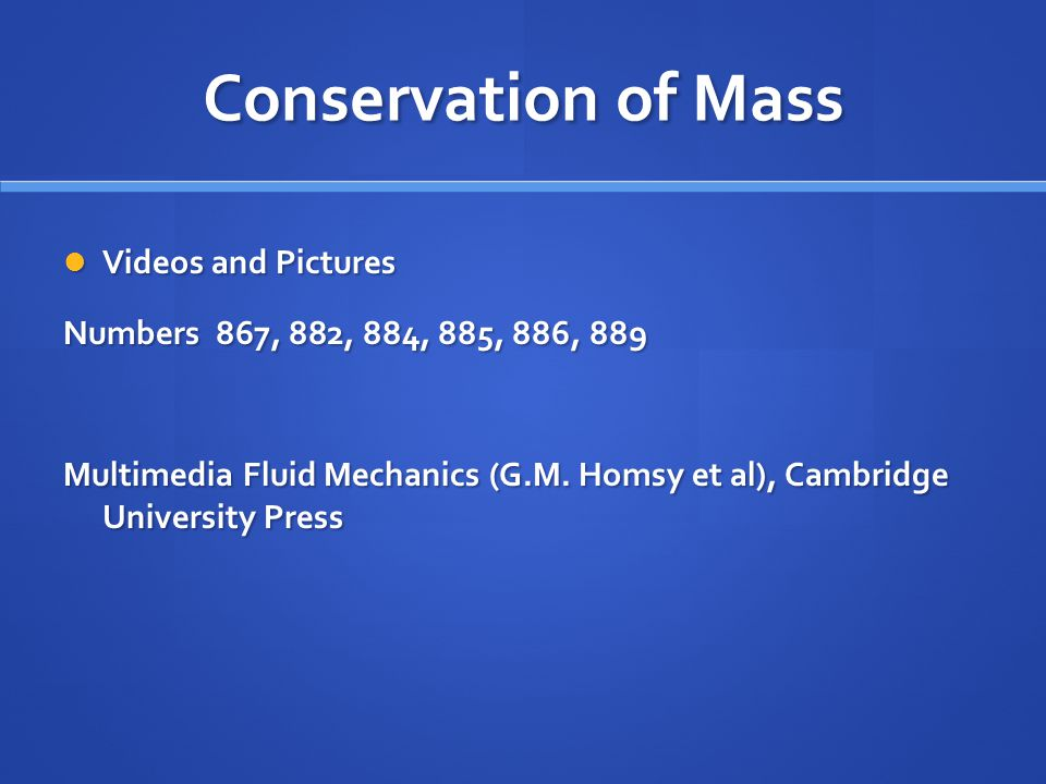 Conservation of Mass Videos and Pictures