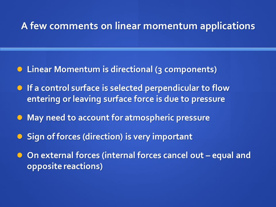 A few comments on linear momentum applications
