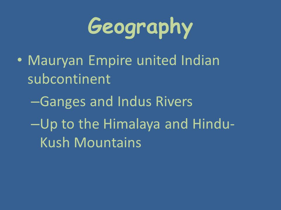 Geography Mauryan Empire united Indian subcontinent