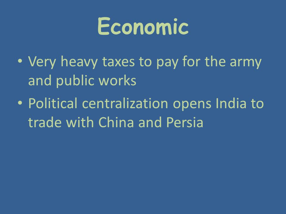 Economic Very heavy taxes to pay for the army and public works
