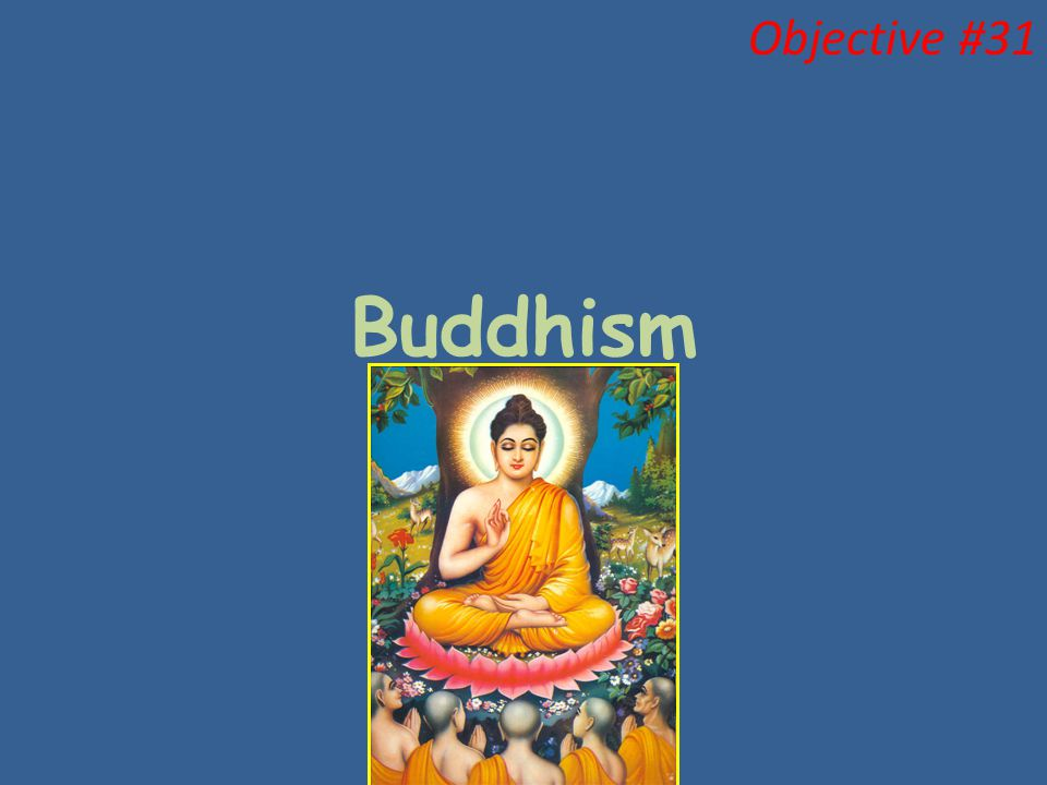 Objective #31 Buddhism