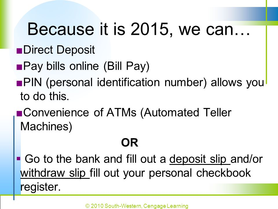 Because it is 2015, we can… Direct Deposit Pay bills online (Bill Pay)