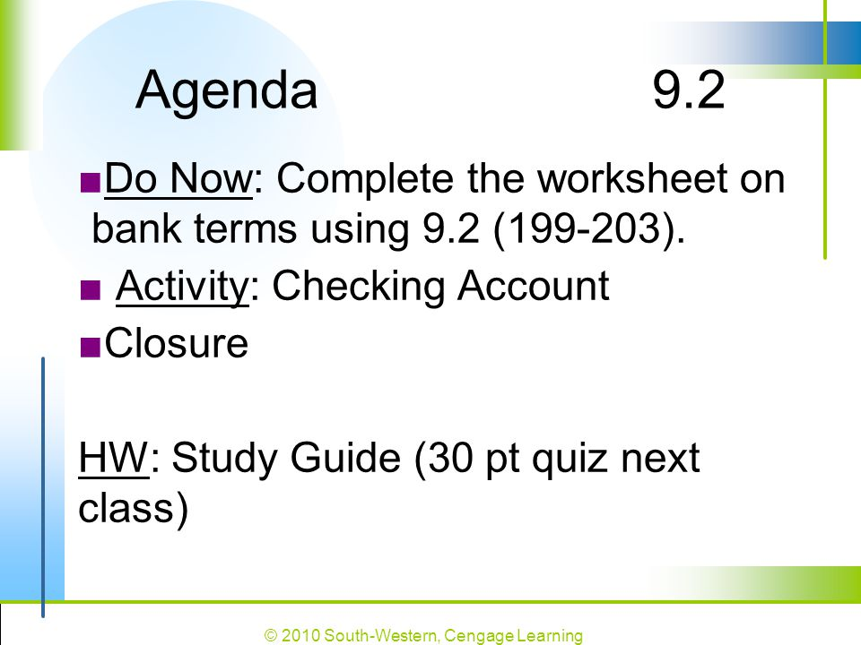 Agenda 9.2 Do Now: Complete the worksheet on bank terms using 9.2 ( ). Activity: Checking Account.
