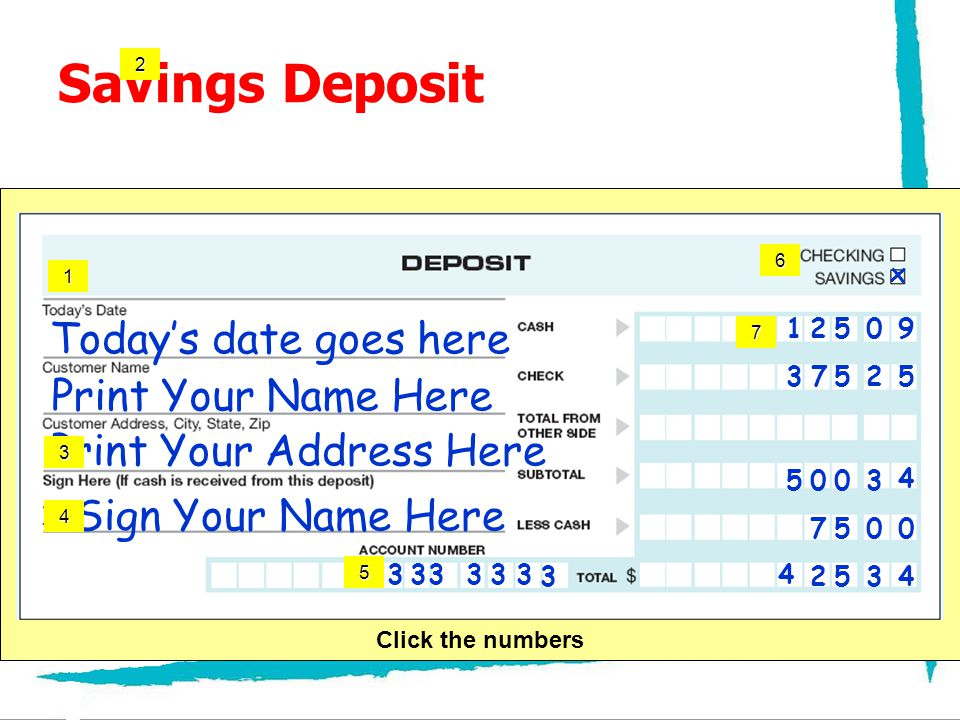 Savings Deposit Today's date goes here Print Your Name Here