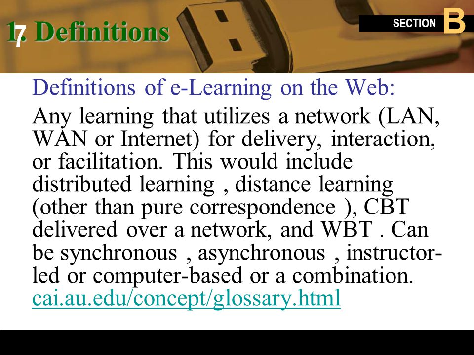 1. Definitions Definitions of e-Learning on the Web: