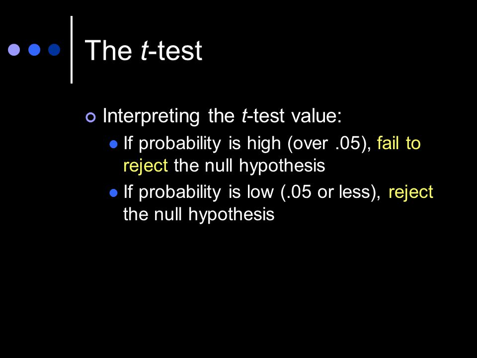 The t-test Interpreting the t-test value:
