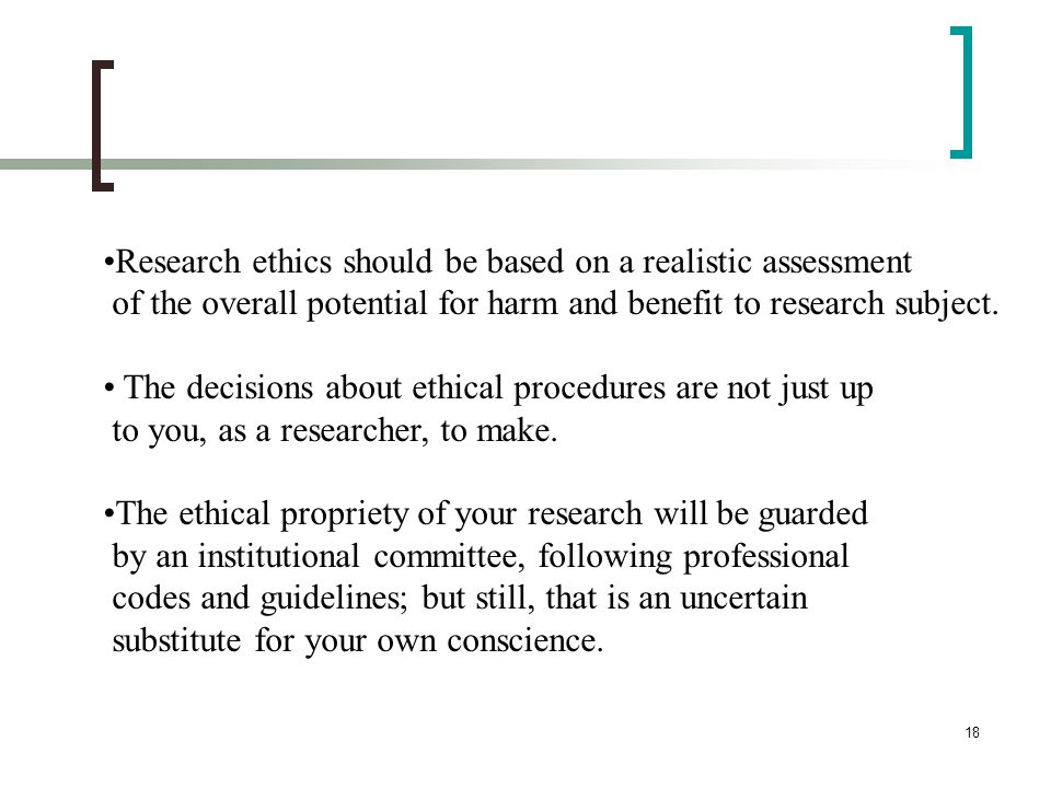 Research ethics should be based on a realistic assessment
