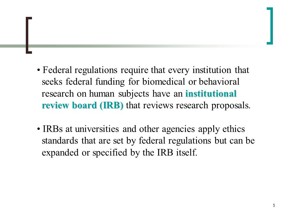 Federal regulations require that every institution that