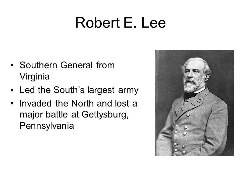 Robert E. Lee Southern General from Virginia