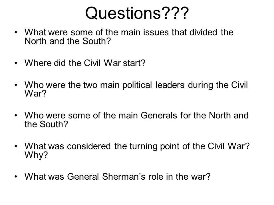 Questions What were some of the main issues that divided the North and the South Where did the Civil War start