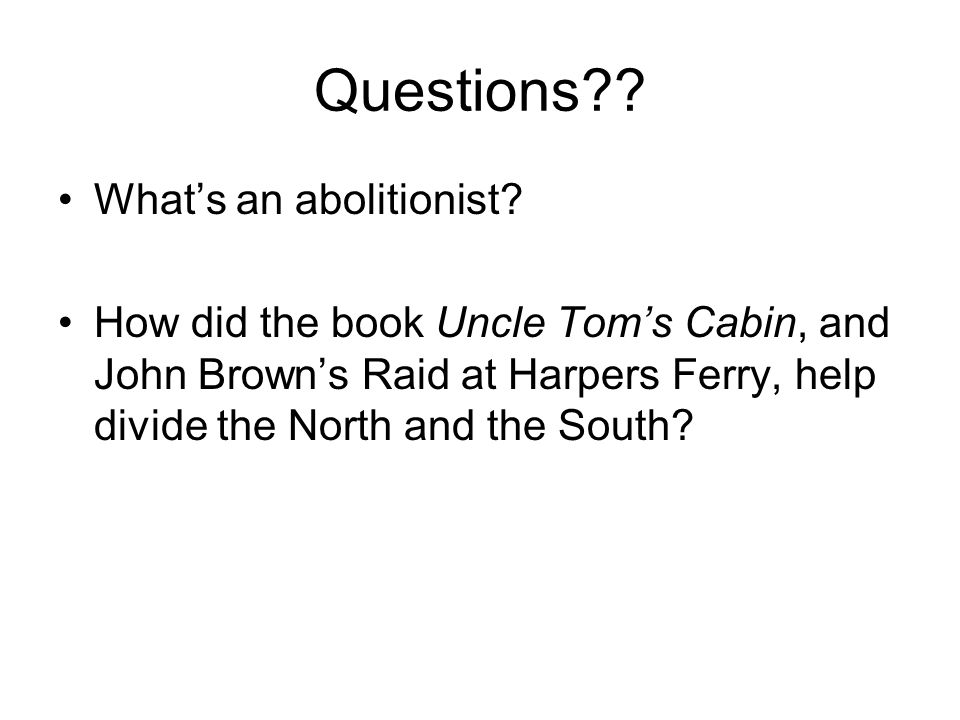 Questions What's an abolitionist