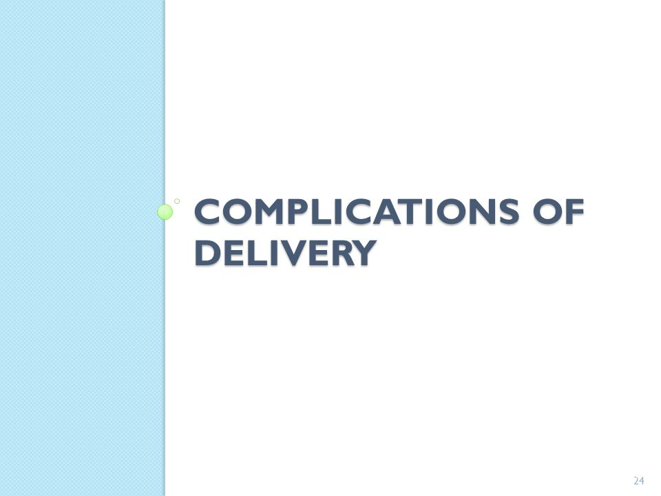 Complications of delivery