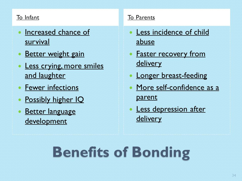 Benefits of Bonding Increased chance of survival Better weight gain