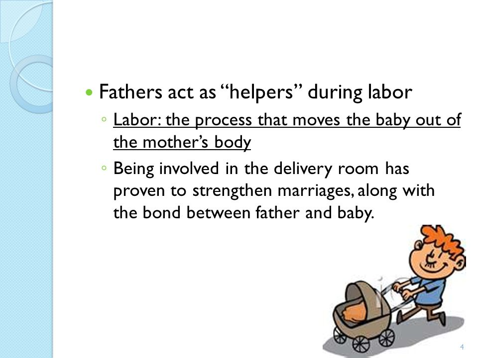 Fathers act as helpers during labor