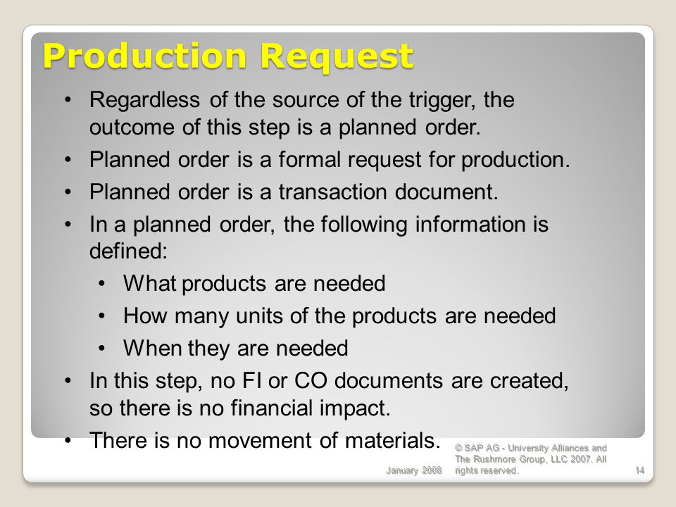 ECC 6.0 Production Request. January Regardless of the source of the trigger, the outcome of this step is a planned order.