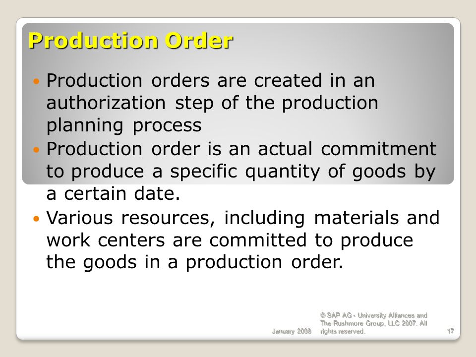 ECC 6.0 January Production Order. Production orders are created in an authorization step of the production planning process.