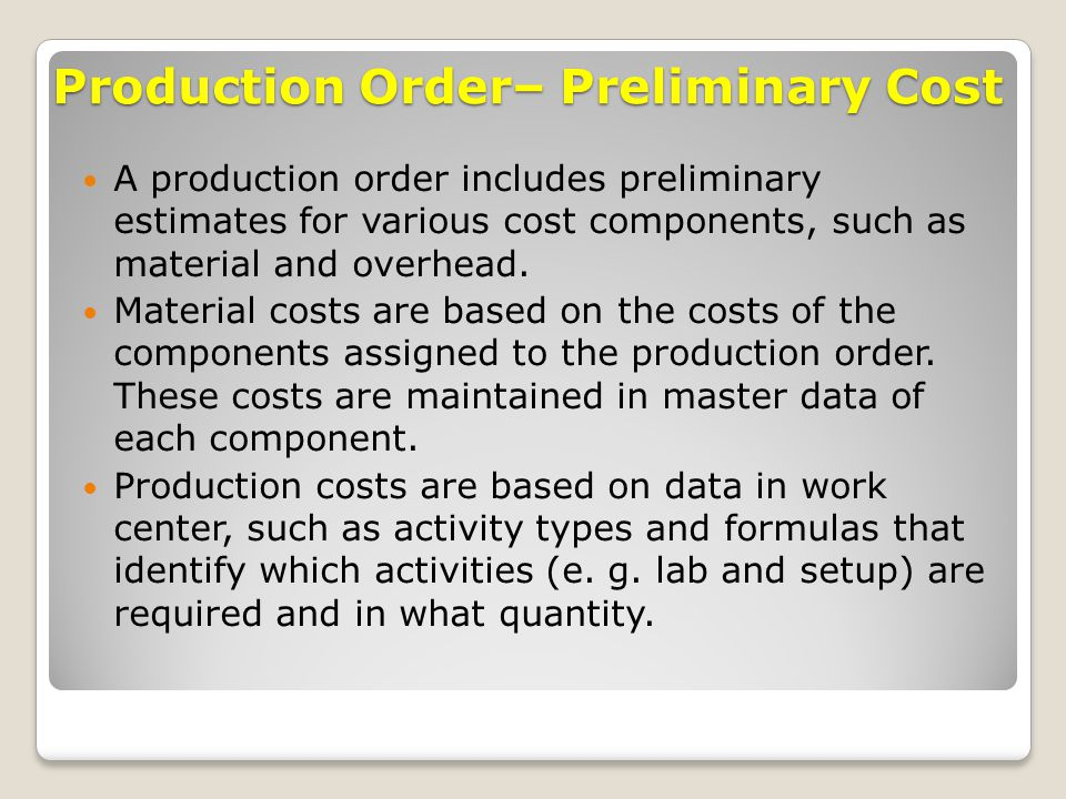 Production Order– Preliminary Cost