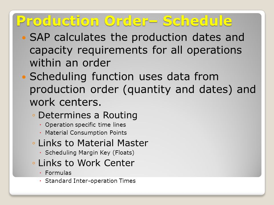 Production Order– Schedule