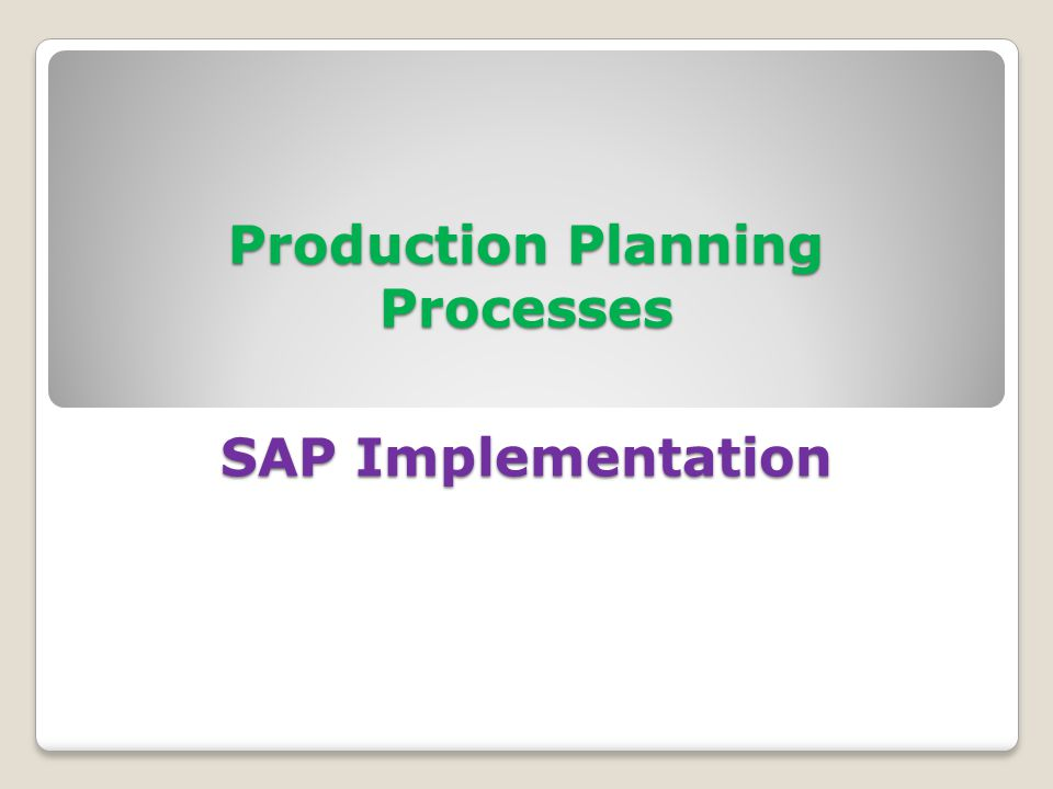 Production Planning Processes SAP Implementation