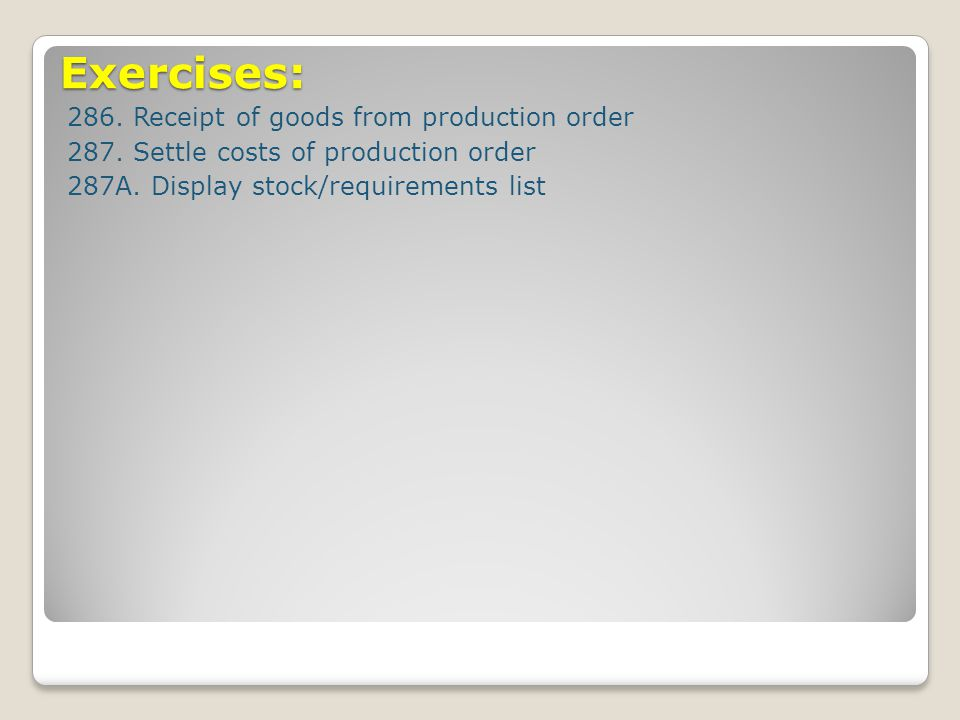 Exercises: 286. Receipt of goods from production order