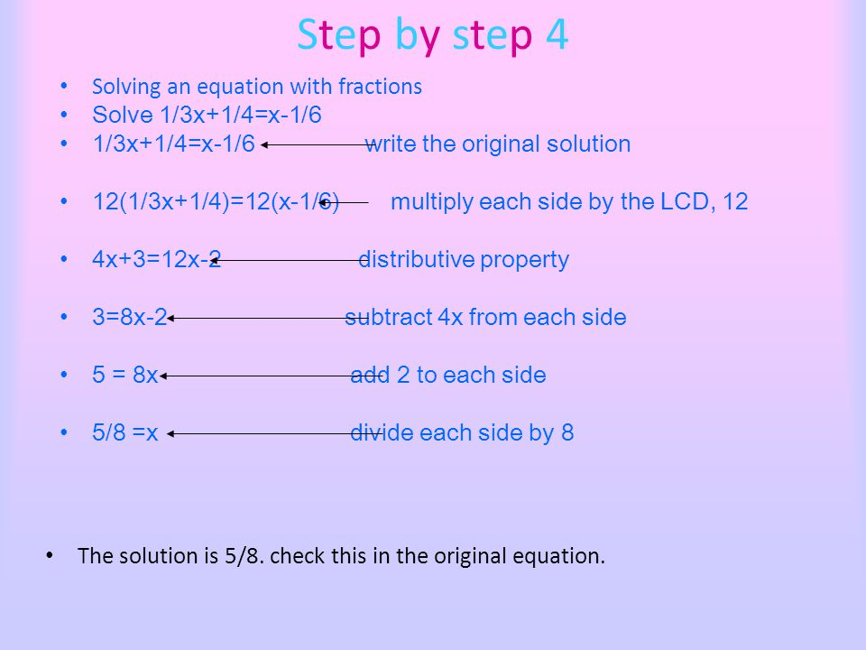 Step by step 4 Solving an equation with fractions Solve 1/3x+1/4=x-1/6