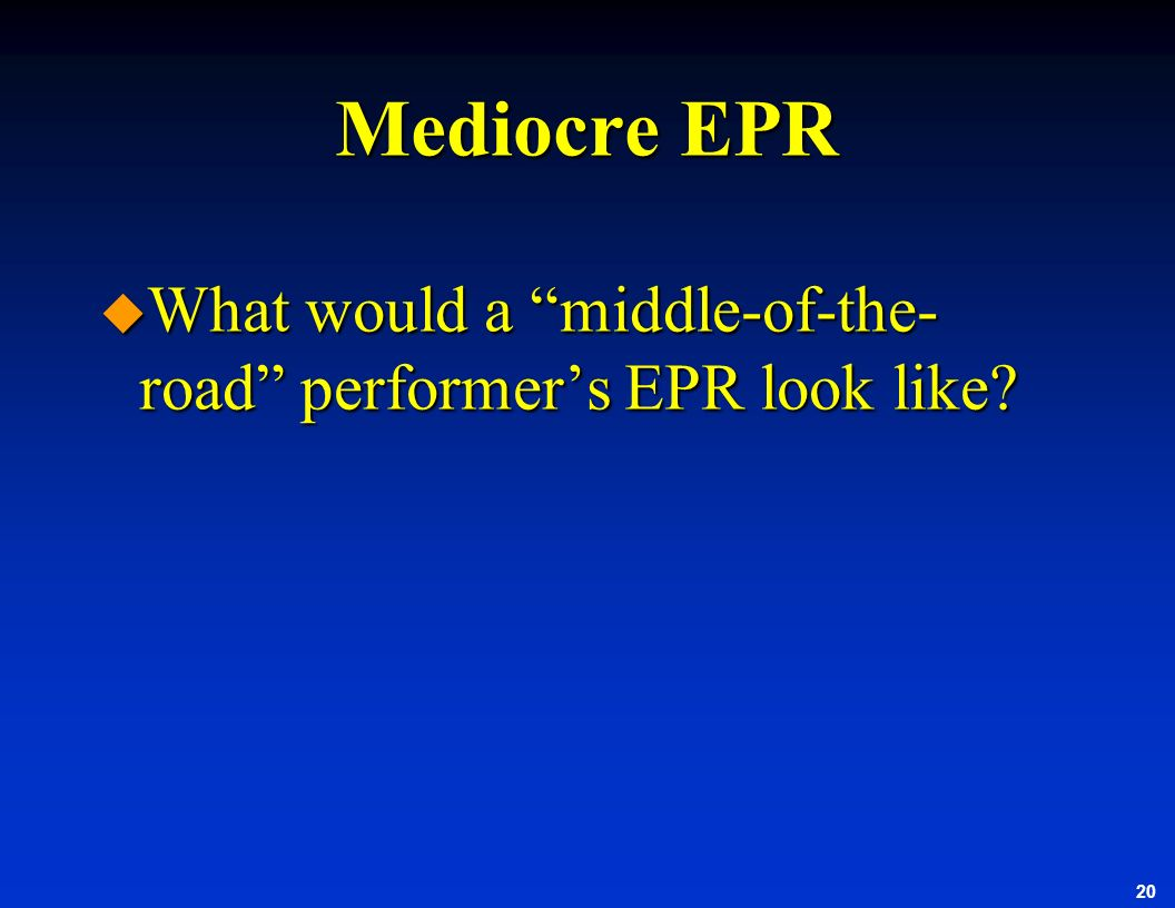 Mediocre EPR What would a middle-of-the-road performer's EPR look like