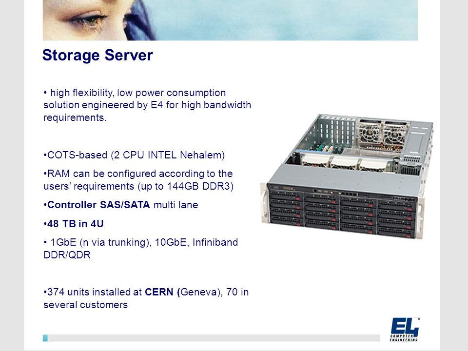 Storage Server high flexibility, low power consumption solution engineered by E4 for high bandwidth requirements.