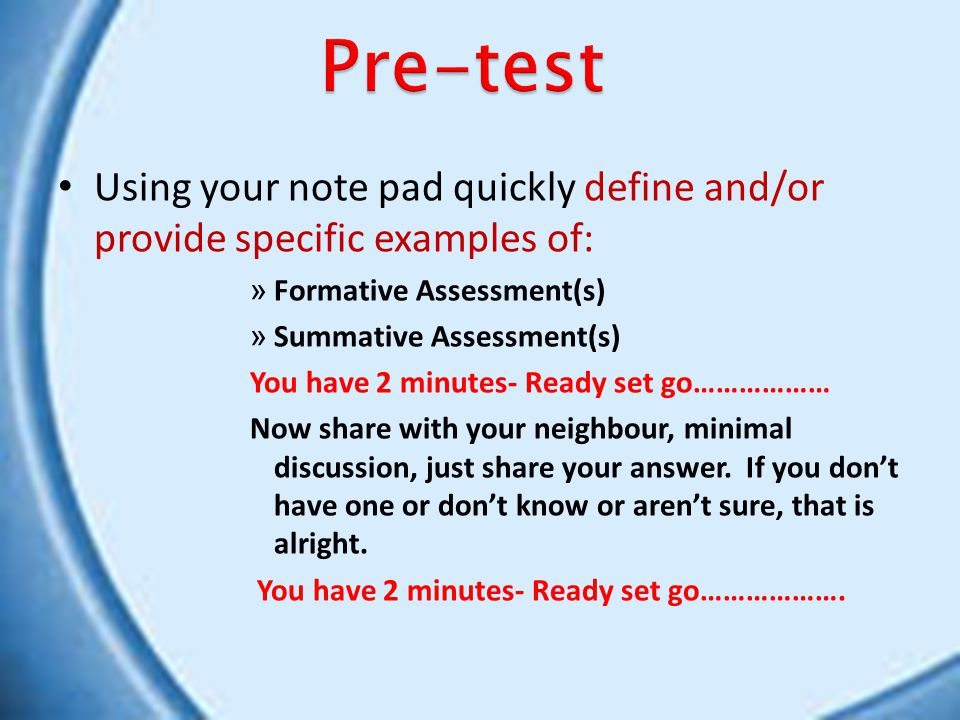 Pre-test Using your note pad quickly define and/or provide specific examples of: Formative Assessment(s)