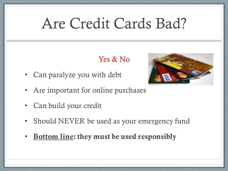 Are Credit Cards Bad Yes & No Can paralyze you with debt