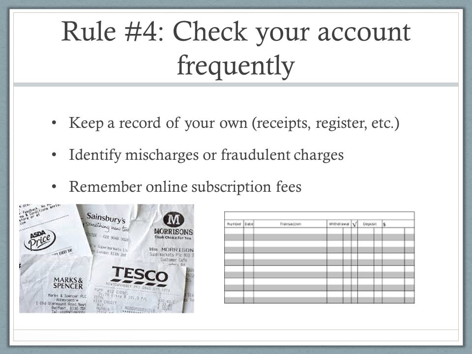 Rule #4: Check your account frequently