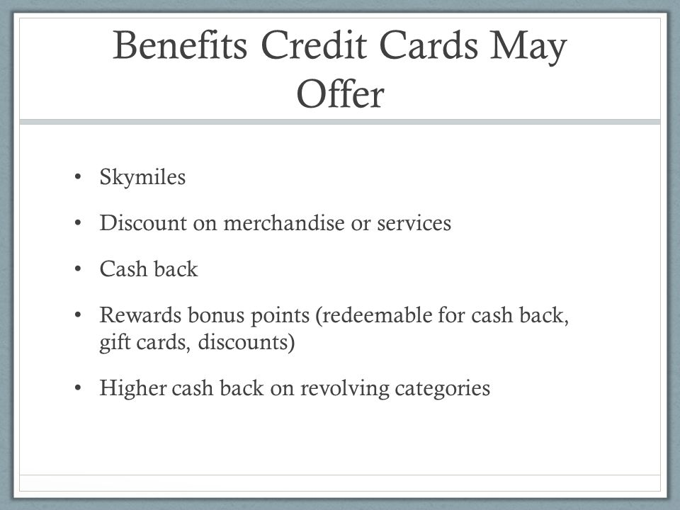 Benefits Credit Cards May Offer