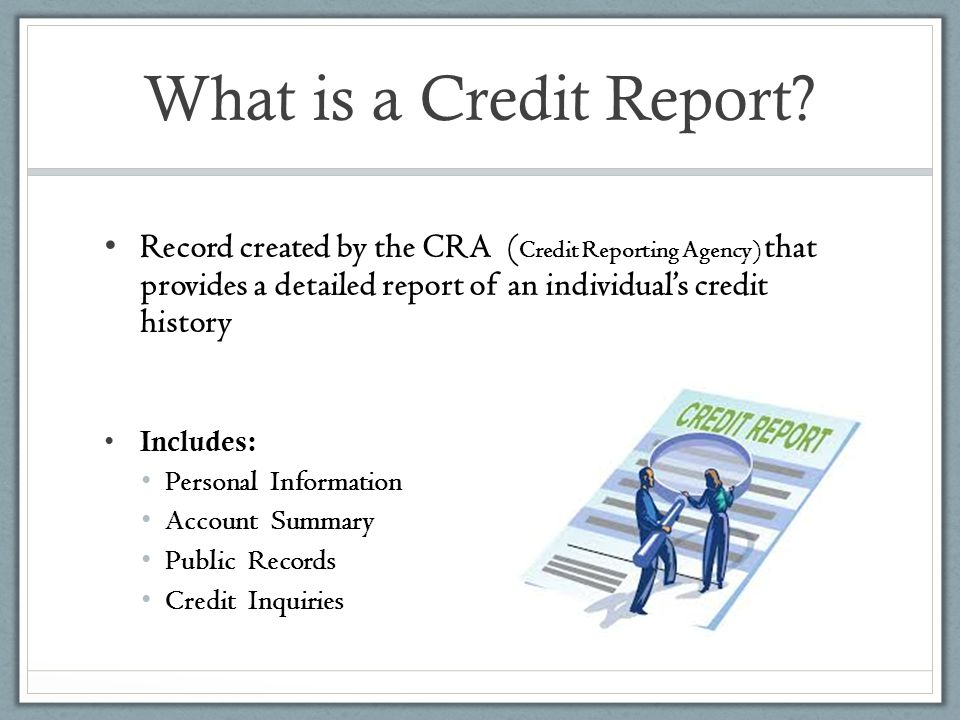 What is a Credit Report Record created by the CRA (Credit Reporting Agency) that provides a detailed report of an individual's credit history.
