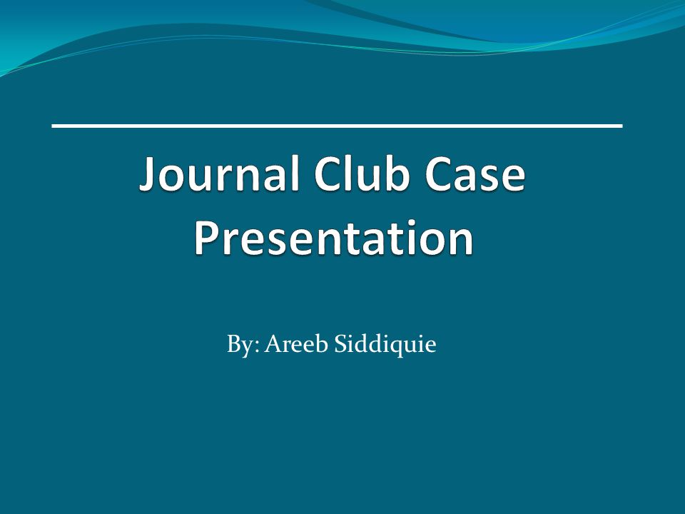 Journal Club Case Presentation