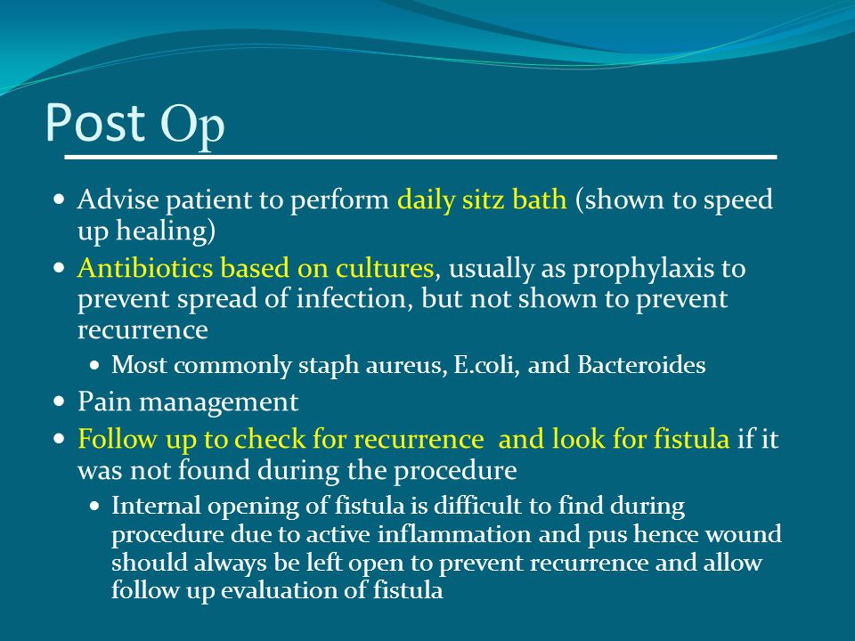 Post Op Advise patient to perform daily sitz bath (shown to speed up healing)