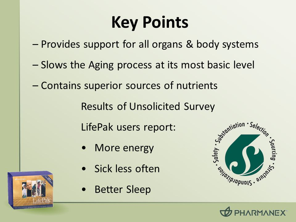 Key Points – Provides support for all organs & body systems