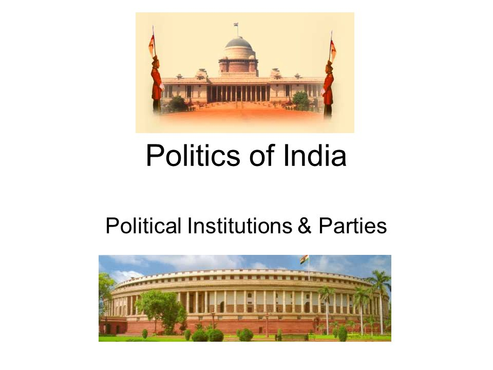 Political Institutions & Parties