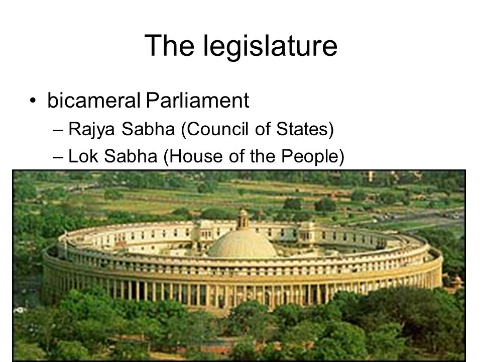 The legislature bicameral Parliament Rajya Sabha (Council of States)