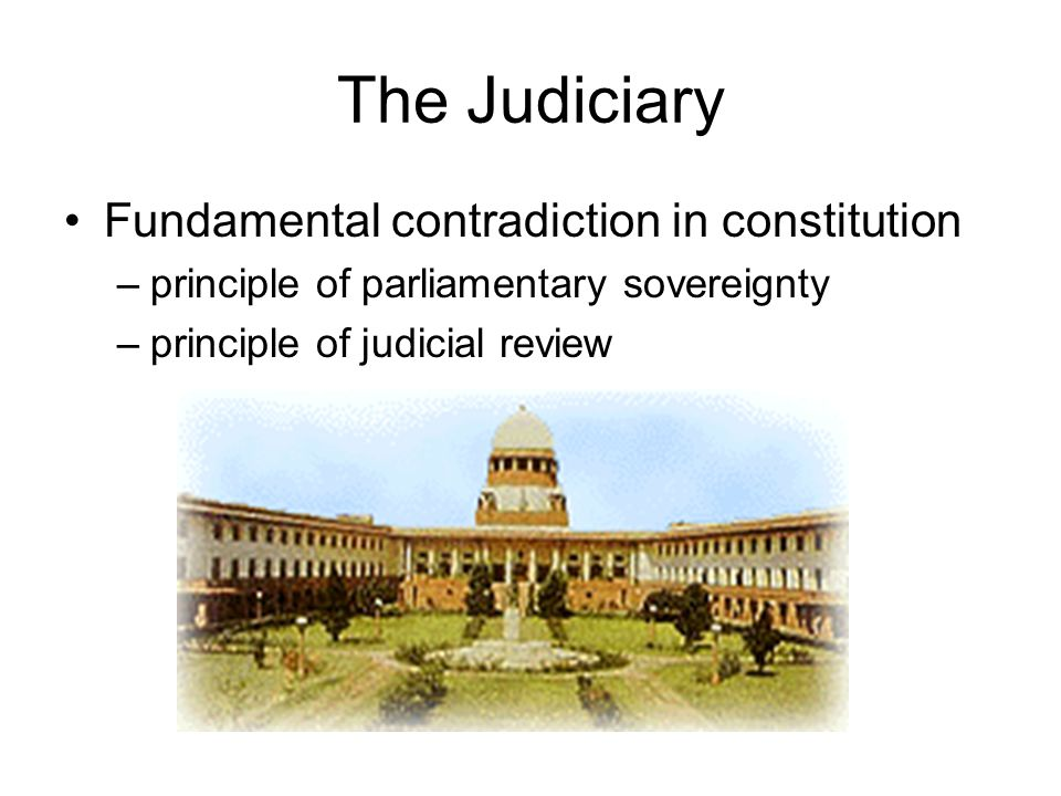 The Judiciary Fundamental contradiction in constitution