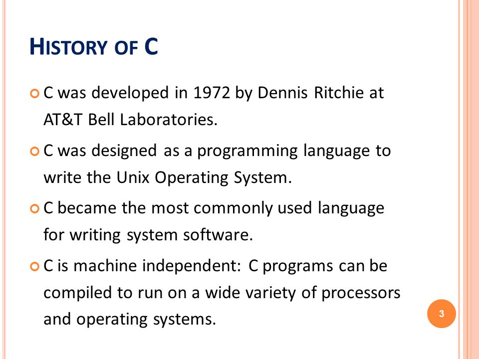 d21a2eec1 History of C C was developed in 1972 by Dennis Ritchie at AT T Bell  Laboratories.