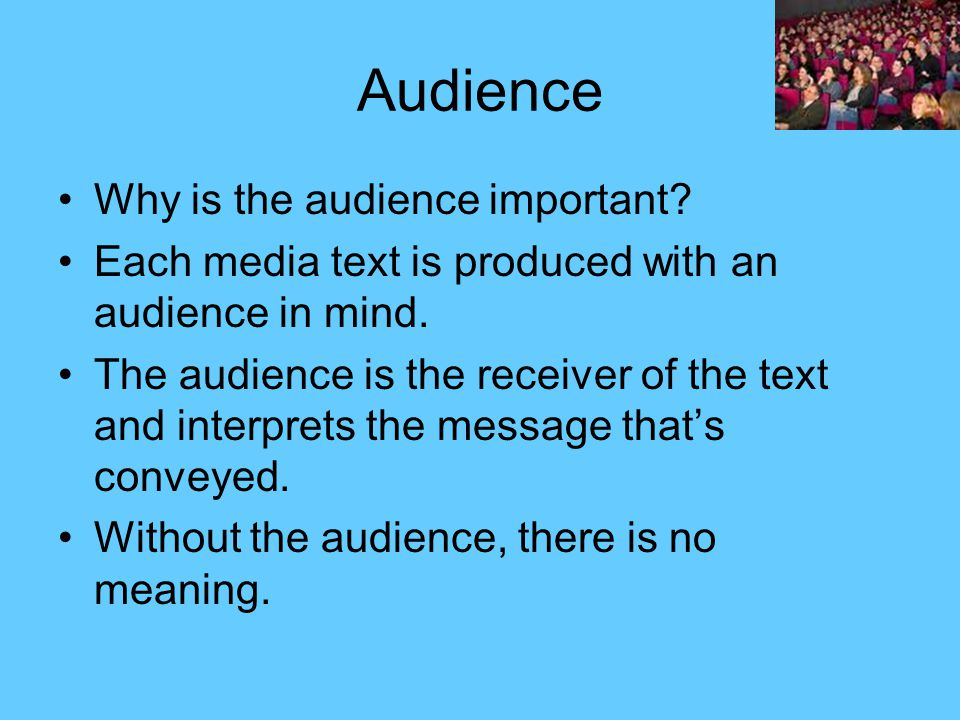 Audience Why is the audience important