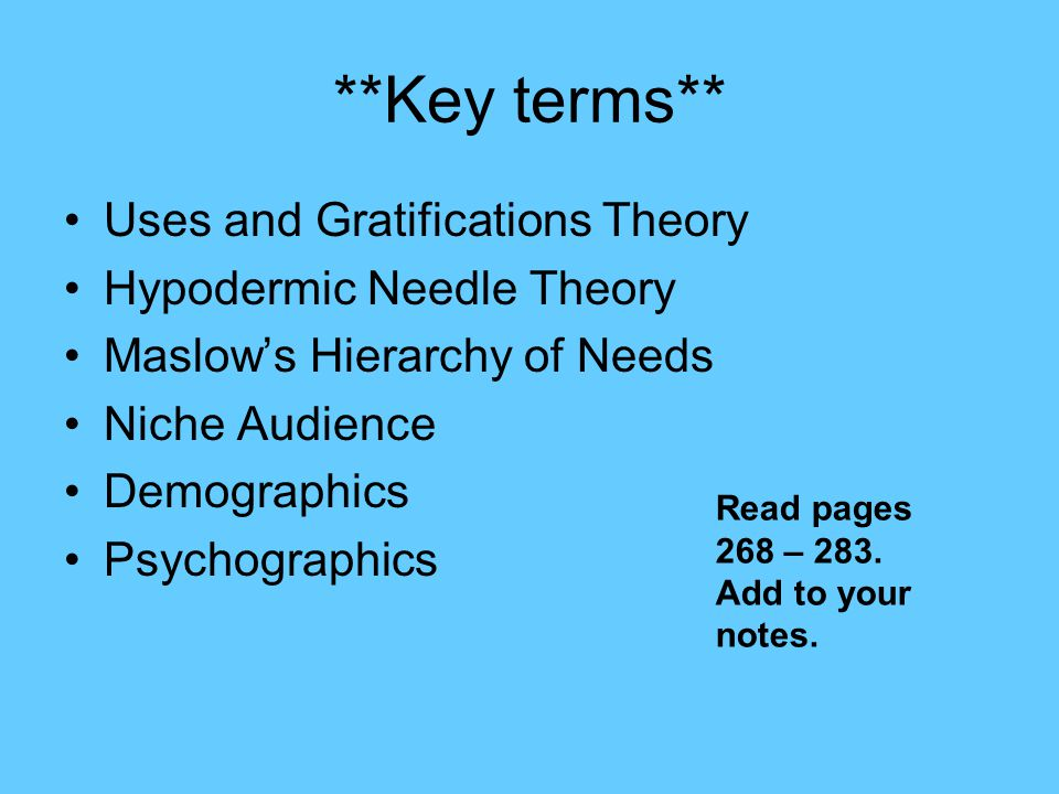 **Key terms** Uses and Gratifications Theory Hypodermic Needle Theory
