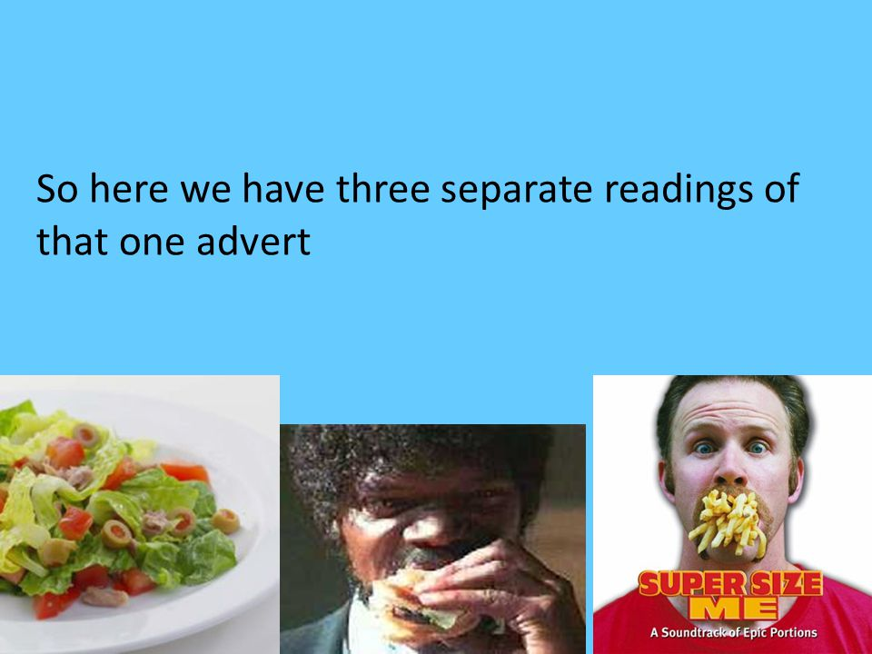 So here we have three separate readings of that one advert